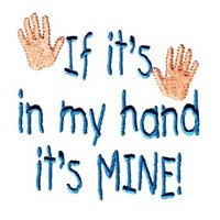if it is in my hand it's mine baby attitude machine embroidery design needle passion embroidery npe
