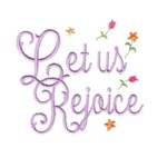 let us rejoice lettering machine embroidery religious christian cross religion jesus god design art pes hus dst needle passion embroidery npe