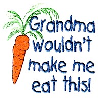 grandma wouldn't make me eat this carrot machine embroidery grandparent embroidery art pes hus dst needle passion embroidery npe