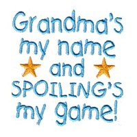 grandma's my name and spoiling is my game machine embroidery grandparent embroidery art pes hus dst needle passion embroidery npe