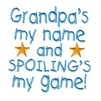 grandps is my name and spoiling is my game machine embroidery grandparent embroidery art pes hus dst needle passion embroidery npe