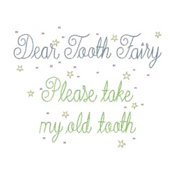 machine embroidery design dear tooth fairy please take my old tooth lettering