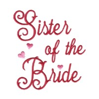 sister of the bride script lettering machine embroidery design love wedding heart party relative art pes hus dst needle passion embroidery npe