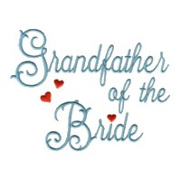 grandfather of the bride script lettering machine embroidery design love wedding heart party relative grandparent art pes hus dst needle passion embroidery npe