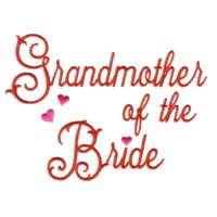 grandmother of the bride script lettering machine embroidery design love wedding heart party relative grandparent art pes hus dst needle passion embroidery npe